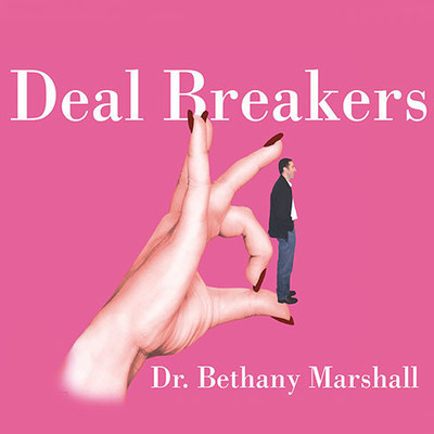 Deal Breakers: When to Work on a Relationship and When to Walk Away Audiobook, by Bethany Marshall
