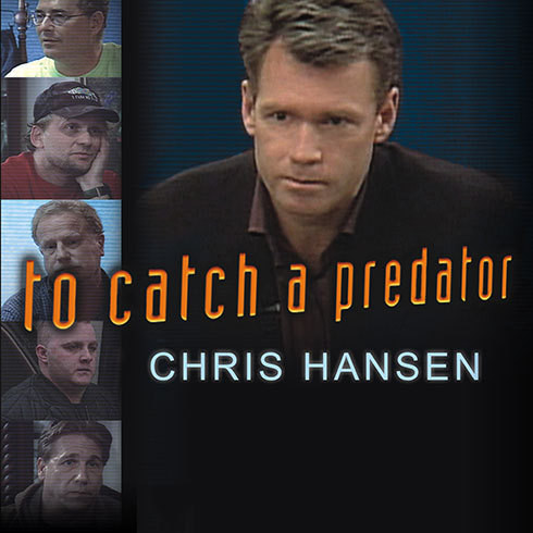 Printable To Catch a Predator: Protecting Your Kids from Online Enemies Already in Your Home Audiobook Cover Art