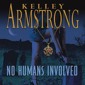 No Humans Involved Audiobook, by Kelley Armstrong