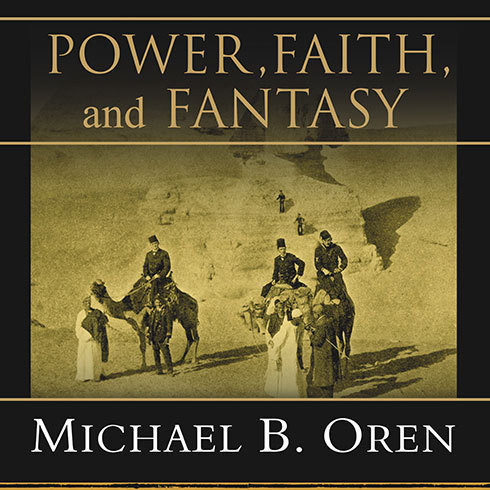 Printable Power, Faith, and Fantasy: America in the Middle East, 1776 to the Present Audiobook Cover Art