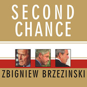Second Chance: Three Presidents and the Crisis of American Superpower Audiobook, by Zbigniew Brzezinski