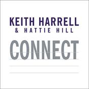 Connect: Building Success Through People, Purpose, and Performance Audiobook, by Keith Harrell