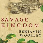 Savage Kingdom: The True Story of Jamestown, 1607, and the Settlement of America Audiobook, by Benjamin Woolley