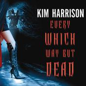 Every Which Way but Dead, by Kim Harrison, Marguerite Gavin
