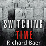 Switching Time: A Doctor's Harrowing Story of Treating a Woman with Seventeen Personalities, by Richard Baer, Lloyd James