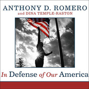 In Defense of Our America: The Fight for Civil Liberties in the Age of Terror Audiobook, by Anthony D. Romero, Dina Temple-Raston