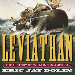 Leviathan: The History of Whaling in America Audiobook, by Eric Jay Dolin