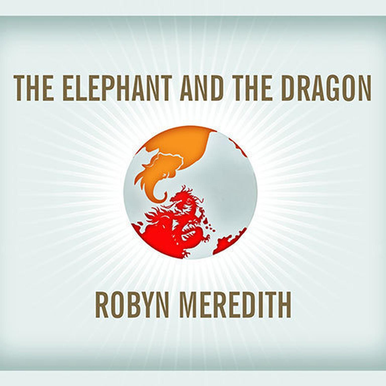 Printable The Elephant and the Dragon: The Rise of India and China, and What It Means for All of Us Audiobook Cover Art