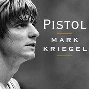 Pistol: The Life of Pete Maravich Audiobook, by Mark Kriegel