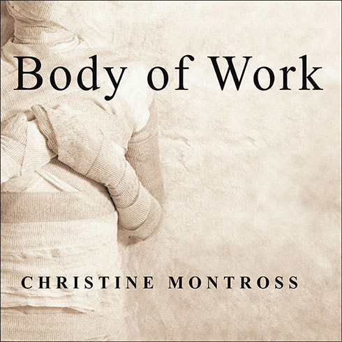 Printable Body of Work: Meditations on Mortality from the Human Anatomy Lab Audiobook Cover Art