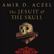 The Jesuit and the Skull: Teilhard de Chardin, Evolution, and the Search for Peking Man Audiobook, by Amir D. Aczel