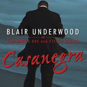 Casanegra: A Tennyson Hardwick Story, by Tananarive Due, Steven Barnes, Blair Underwood, Richard Allen