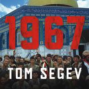 1967: Israel, the War, and the Year That Transformed the Middle East, by Tom Segev, James Boles