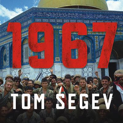 1967: Israel, the War, and the Year That Transformed the Middle East Audiobook, by