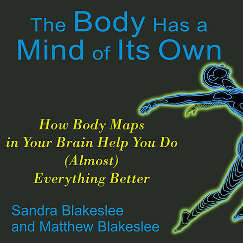 Printable The Body Has a Mind of Its Own: How Body Maps in Your Brain Help You Do (Almost) Everything Better Audiobook Cover Art