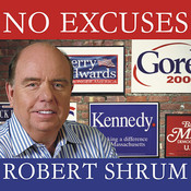 No Excuses: Concessions of a Serial Campaigner Audiobook, by Robert Shrum