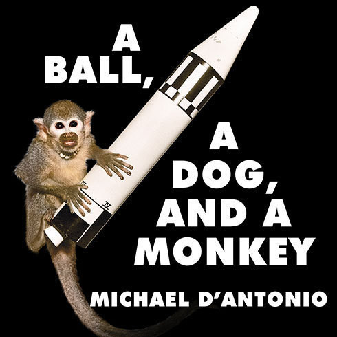Printable A Ball, a Dog, and a Monkey: 1957—The Space Race Begins Audiobook Cover Art