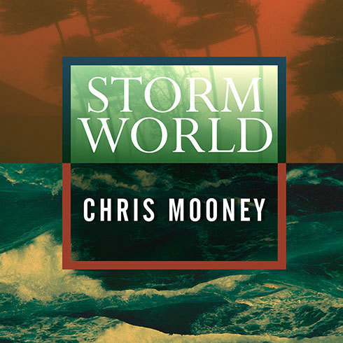 Printable Storm World: Hurricanes, Politics, and the Battle over Global Warming Audiobook Cover Art