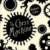 The Chess Machine: A Novel Audiobook, by Stephen Hoye
