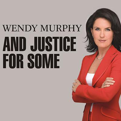 And Justice for Some: An Exposé of the Lawyers and Judges Who Let Dangerous Criminals Go Free Audiobook, by Wendy Murphy
