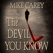 The Devil You Know, by Mike Carey