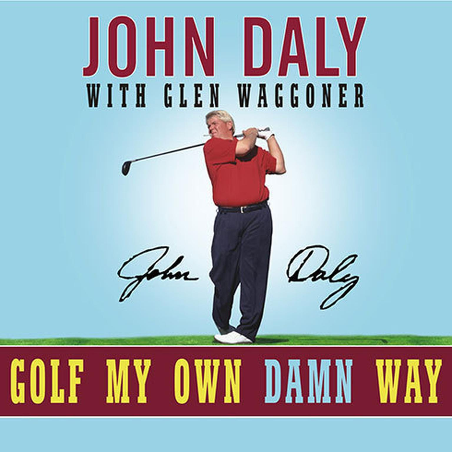 Printable Golf My Own Damn Way: A Real Guy's Guide to Chopping Ten Strokes Off Your Score Audiobook Cover Art
