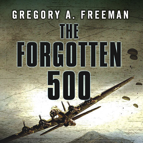 Printable The Forgotten 500: The Untold Story of the Men Who Risked All for the Greatest Rescue Mission of World War II Audiobook Cover Art