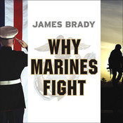 Why Marines Fight Audiobook, by James Brady