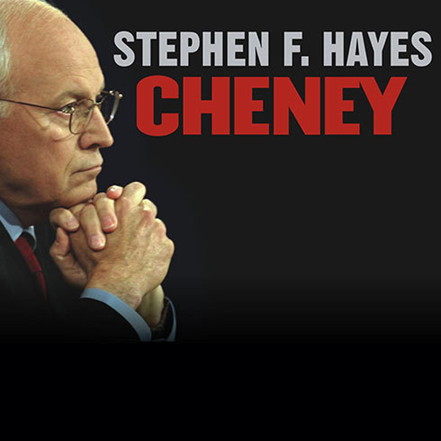 Printable Cheney: The Untold Story of America's Most Powerful and Controversial Vice President Audiobook Cover Art