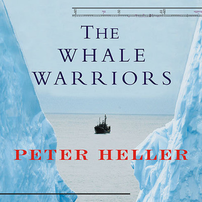 The Whale Warriors: The Battle at the Bottom of the World to Save the Planets Largest Mammals Audiobook, by Peter Heller