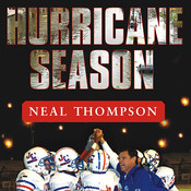 Hurricane Season: A Coach, His Team, and Their Triumph in the Time of Katrina, by Neal Thompson