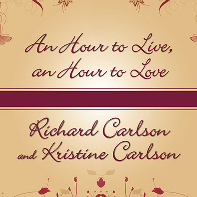 An Hour to Live, an Hour to Love: The True Story of the Best Gift Ever Given Audiobook, by Kristine Carlson
