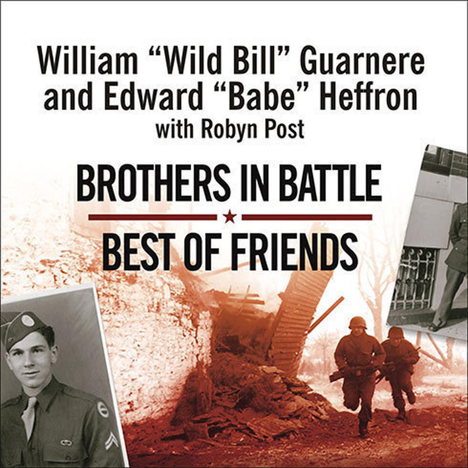Printable Brothers in Battle, Best of Friends: Two WWII Paratroopers from the Original Band of Brothers Tell Their Story Audiobook Cover Art
