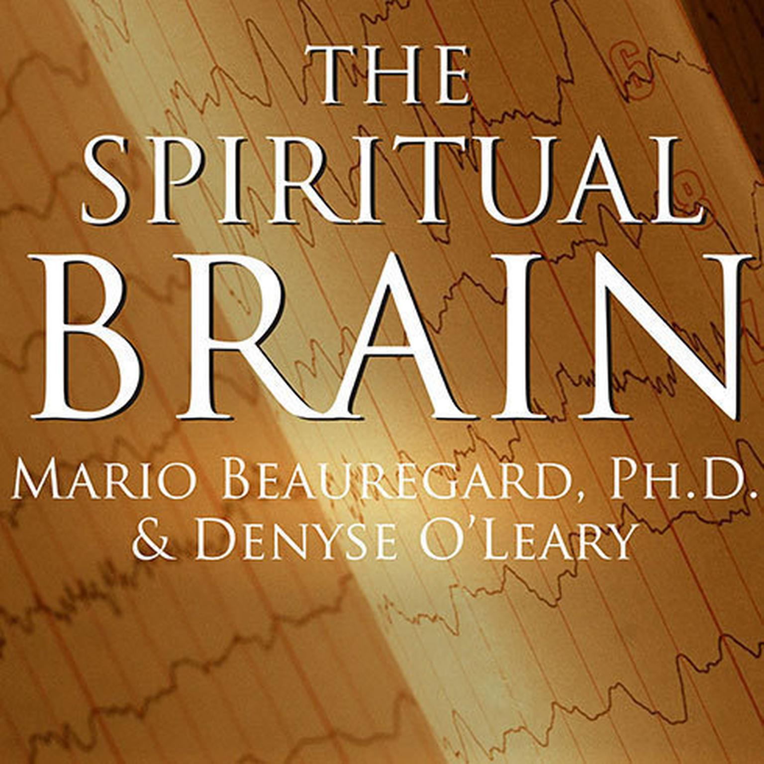 Printable The Spiritual Brain: A Neuroscientist's Case for the Existence of the Soul Audiobook Cover Art