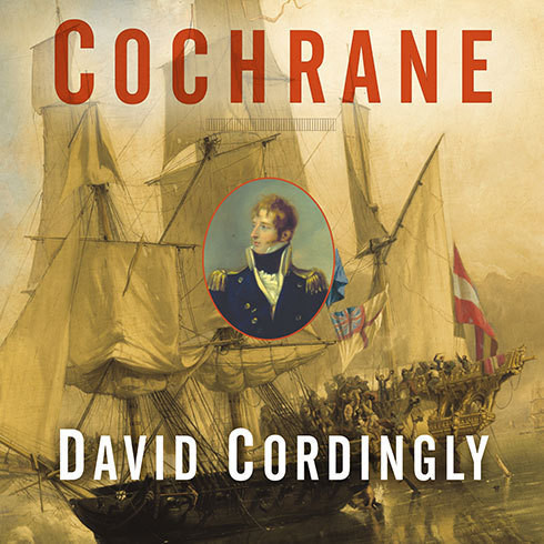 Printable Cochrane: The Real Master and Commander Audiobook Cover Art
