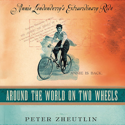 Printable Around the World on Two Wheels: Annie Londonderry's Extraordinary Ride Audiobook Cover Art
