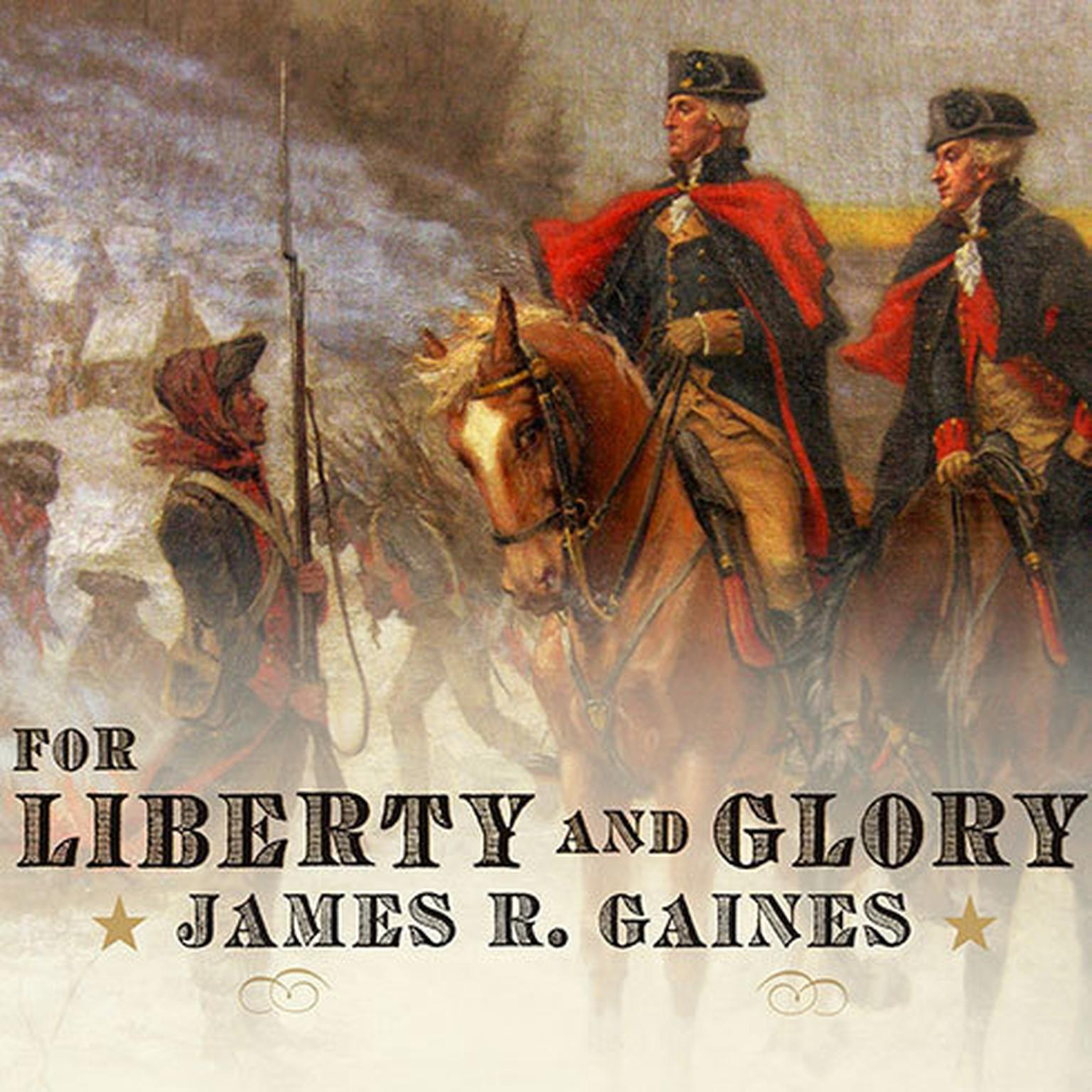 Printable For Liberty and Glory: Washington, Lafayette, and Their Revolutions Audiobook Cover Art