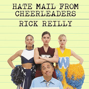 Hate Mail from Cheerleaders: And Other Adventures from the Life of Reilly Audiobook, by Rick Reilly