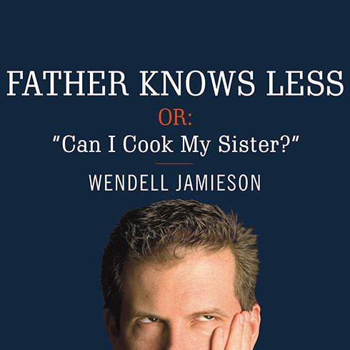 "Printable Father Knows Less, or, ""Can I Cook My Sister?"": One Dad's Quest to Answer His Son's Most Baffling Questions Audiobook Cover Art"