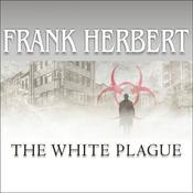 The White Plague, by Frank Herbert, Scott Brick