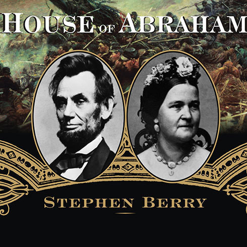 Printable House of Abraham: Lincoln and the Todds, a Family Divided by War Audiobook Cover Art
