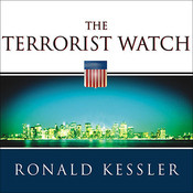The Terrorist Watch: Inside the Desperate Race to Stop the Next Attack, by Ronald Kessler