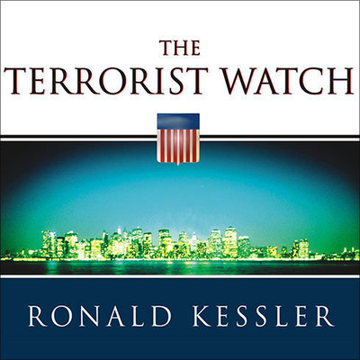 The Terrorist Watch: Inside the Desperate Race to Stop the Next Attack Audiobook, by Ronald Kessler