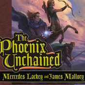 The Phoenix Unchained: Book One of the Enduring Flame, by Mercedes Lackey, James Mallory