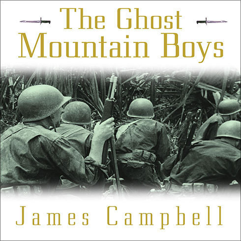 Printable The Ghost Mountain Boys: Their Epic March and the Terrifying Battle for New Guinea---the Forgotten War of the South Pacific Audiobook Cover Art
