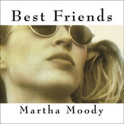 Best Friends: A Novel, by Martha Moody