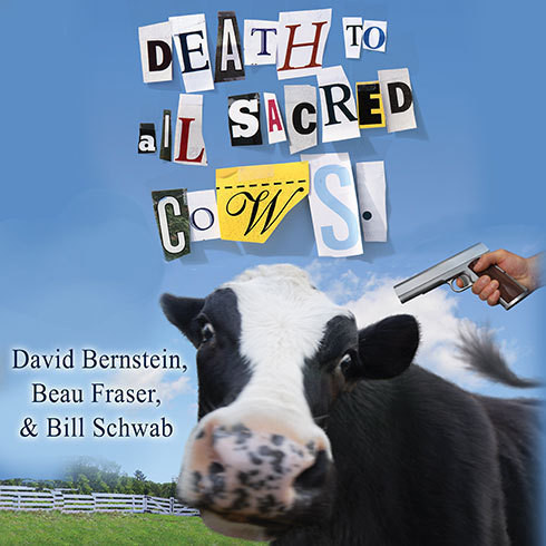 Printable Death to All Sacred Cows: How Successful Business People Put the Old Rules Out to Pasture Audiobook Cover Art