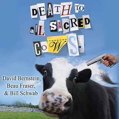 Death to All Sacred Cows: How Successful Business People Put the Old Rules Out to Pasture Audiobook, by David Bernstein