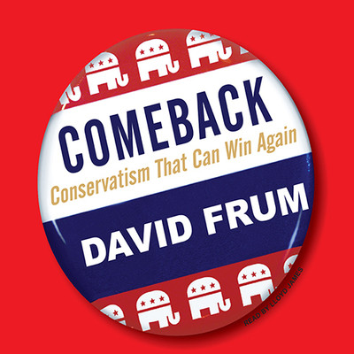 Comeback: Conservatism That Can Win Again Audiobook, by David Frum
