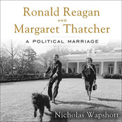 Ronald Reagan and Margaret Thatcher: A Political Marriage Audiobook, by Nicholas Wapshott